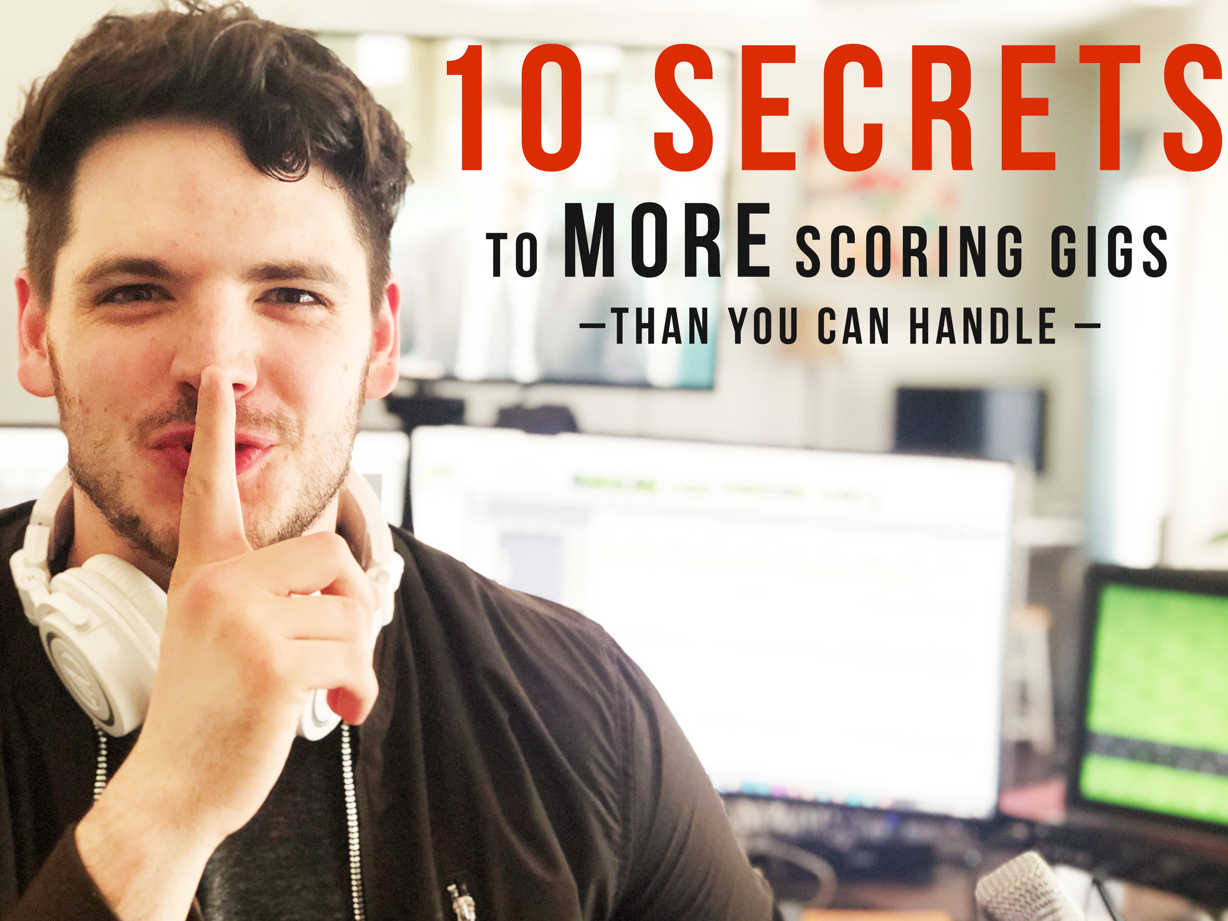 10 Secrets To More Scoring Gigs Than You Can Handle COURSE THUMB.jpg
