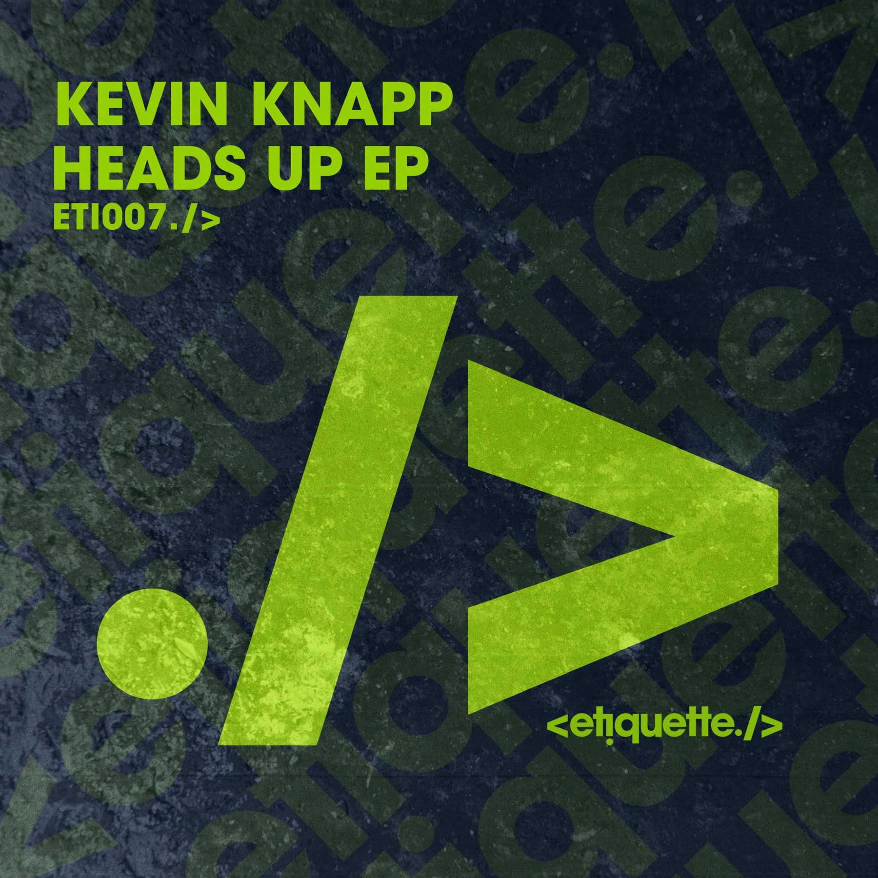 - This EP's a 10/10 twin sided HEATA! We're gassed to welcome Kevin Knapp onto the Etiquette roster... A firm favourite of Hannah Wants, we're hoping it won't be last EP you hear from him on the label!Kevin's Heads Up EP is OUT NOW! Buy / Stream Link:https://etiquette.lnk.to/HeadsUpEPEP