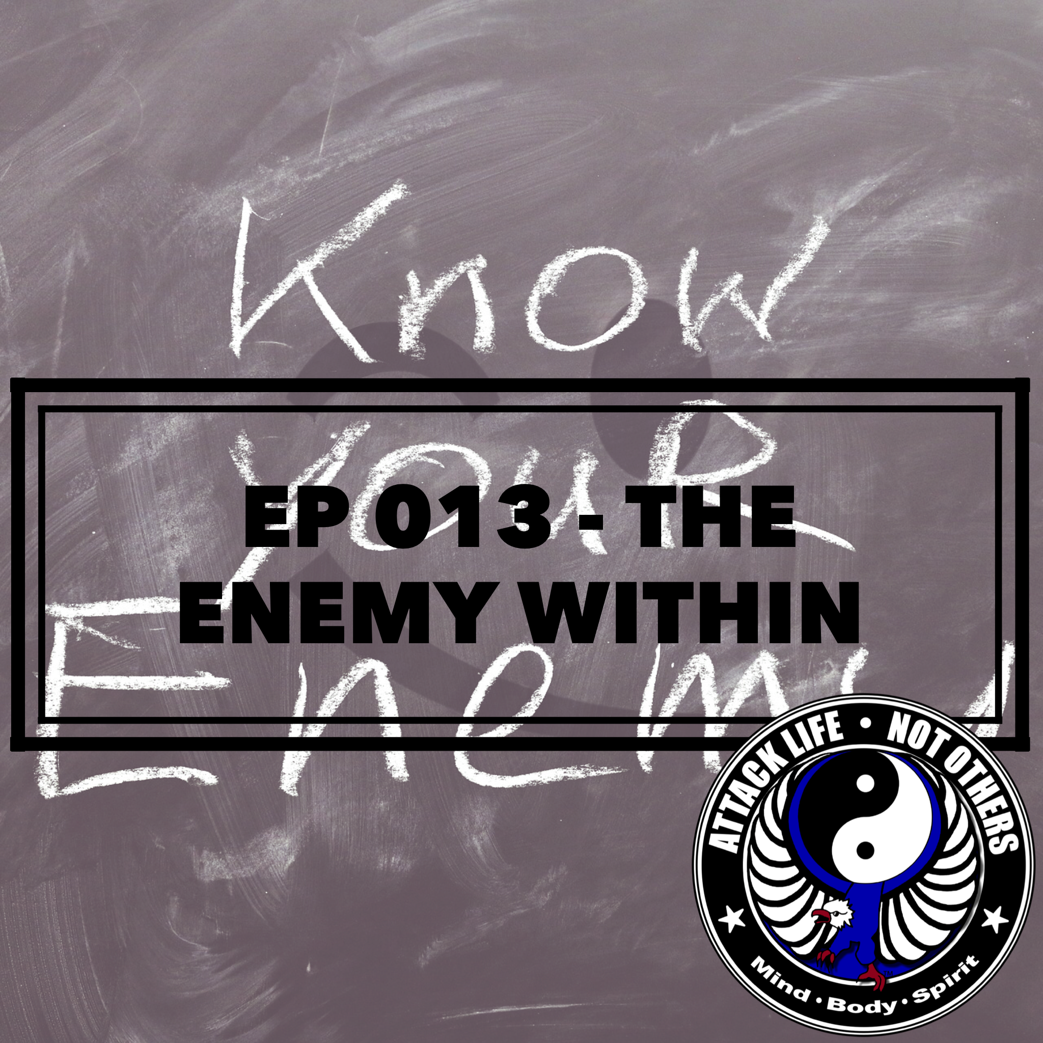 Ep 013 - The Enemy Within