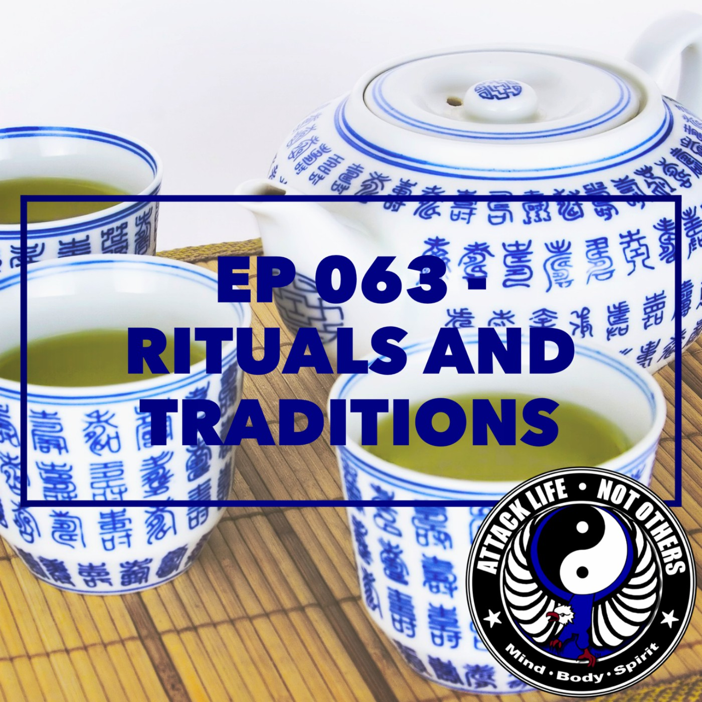 Ep 063 - Rituals and Traditions
