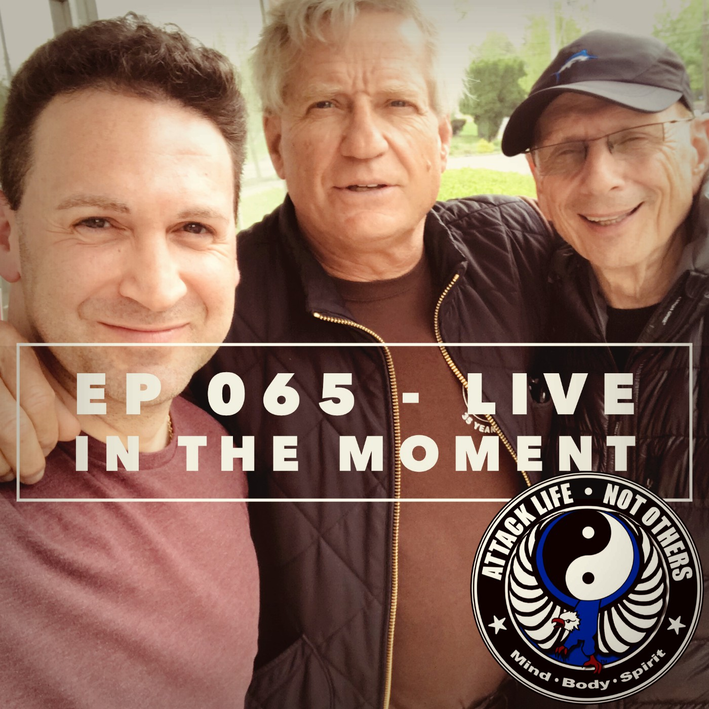Ep 065 - Live In The Moment, Steve Mittman, Tim Hoover, Bernie Garber