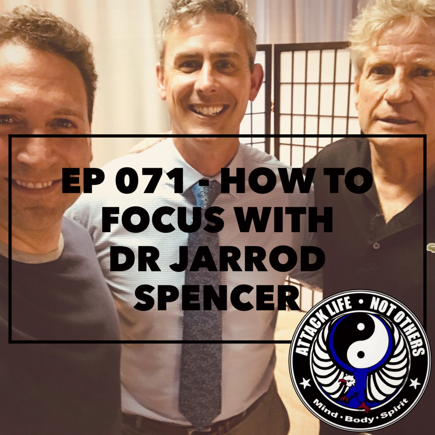 Ep 071 - How to Focus with Dr Jarrod Spencer
