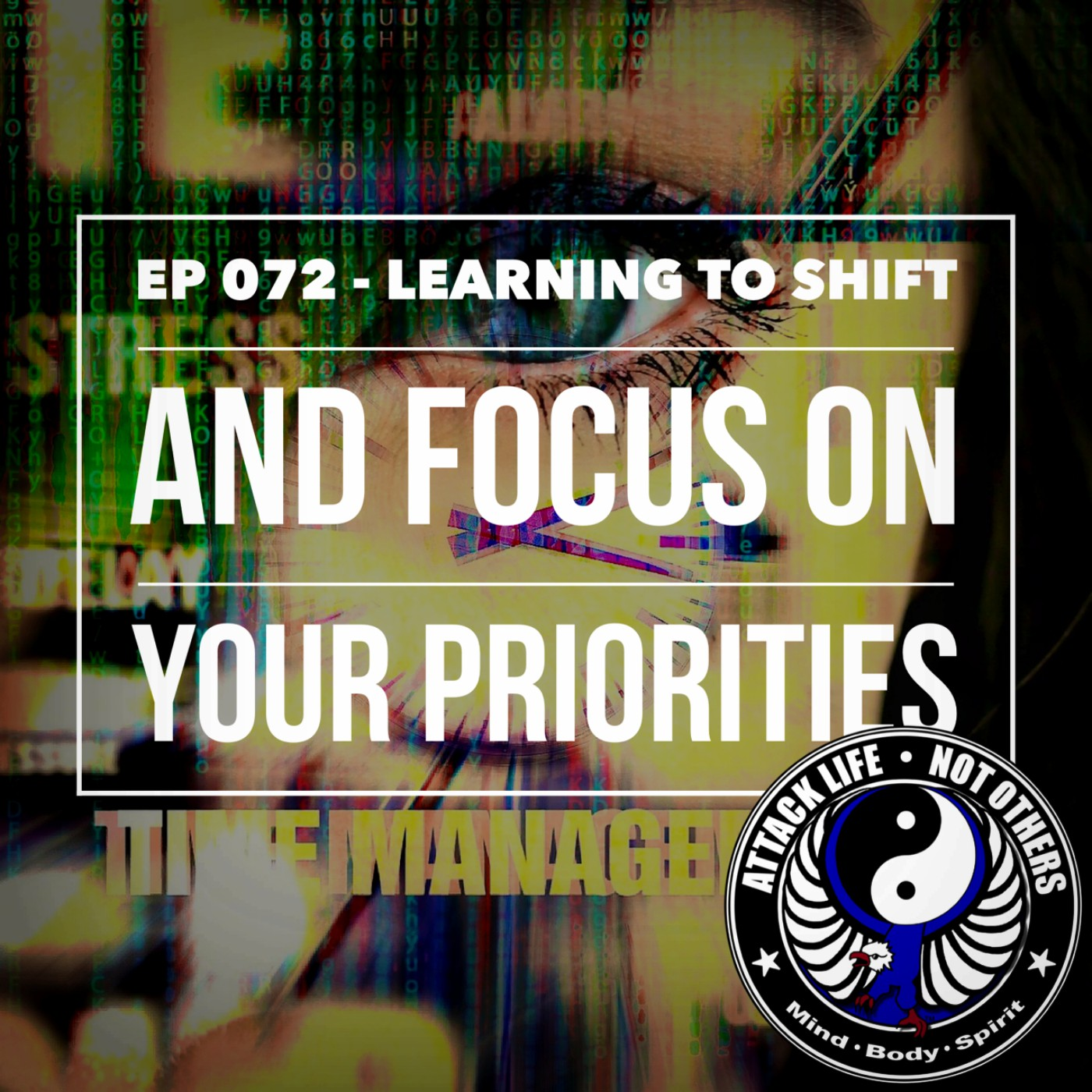 Ep 072 - Learning to Shift and Focus on Your Priorities