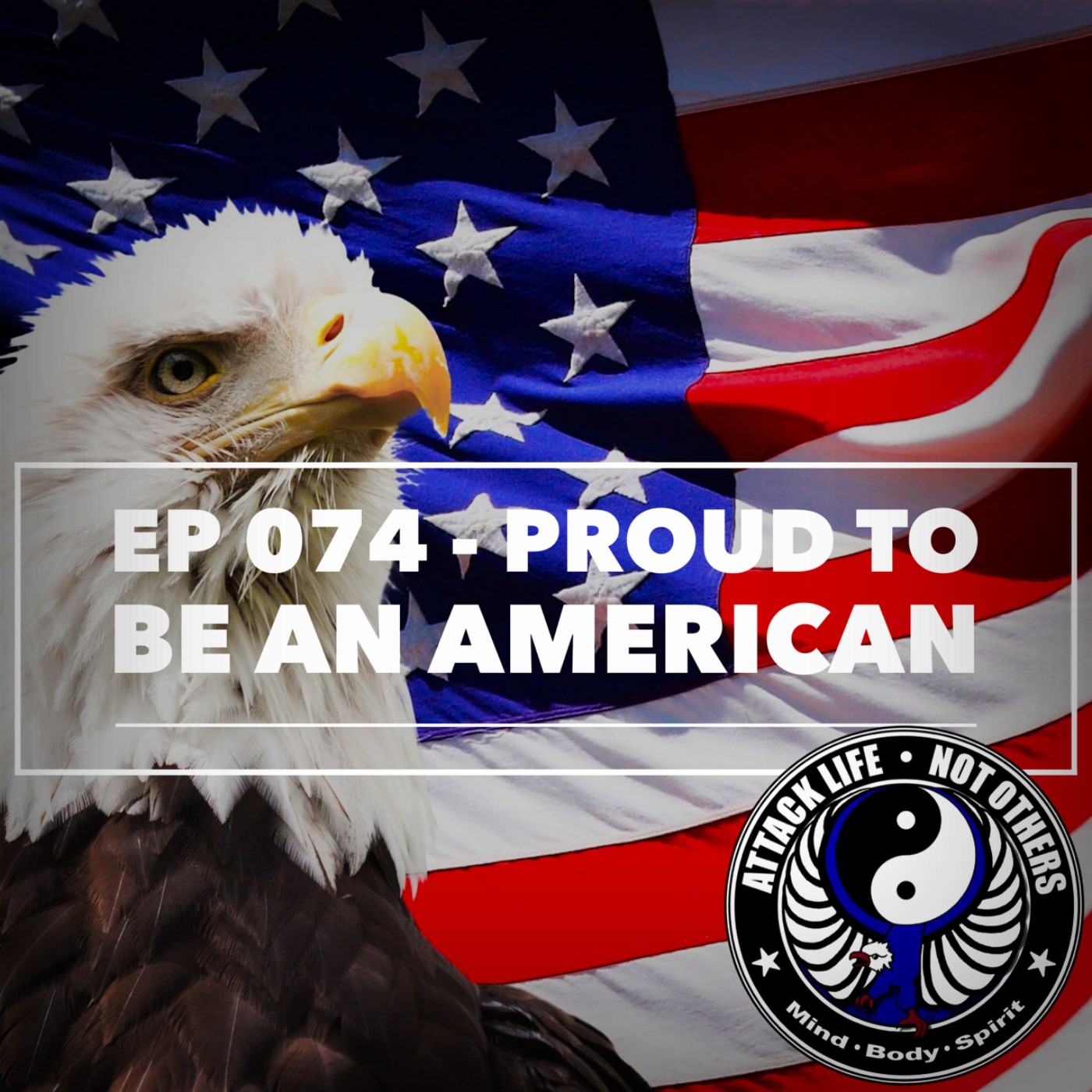 Ep 074 - Proud To Be An American