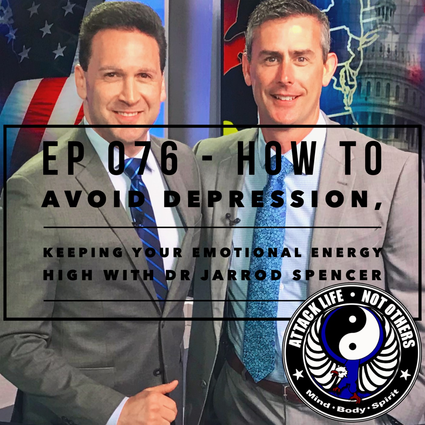 Ep 076 - How To Avoid Depression, Keeping Your Emotional Energy High with Dr Jarrod Spencer