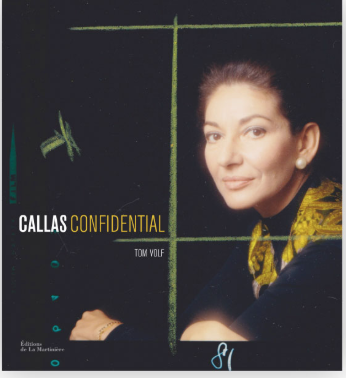 Callas Confidential, Éditions de la Martinière, écrit par Tom Volf