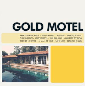 GOLD MOTEL   Gold Motel   Good as Gold Records Mixer