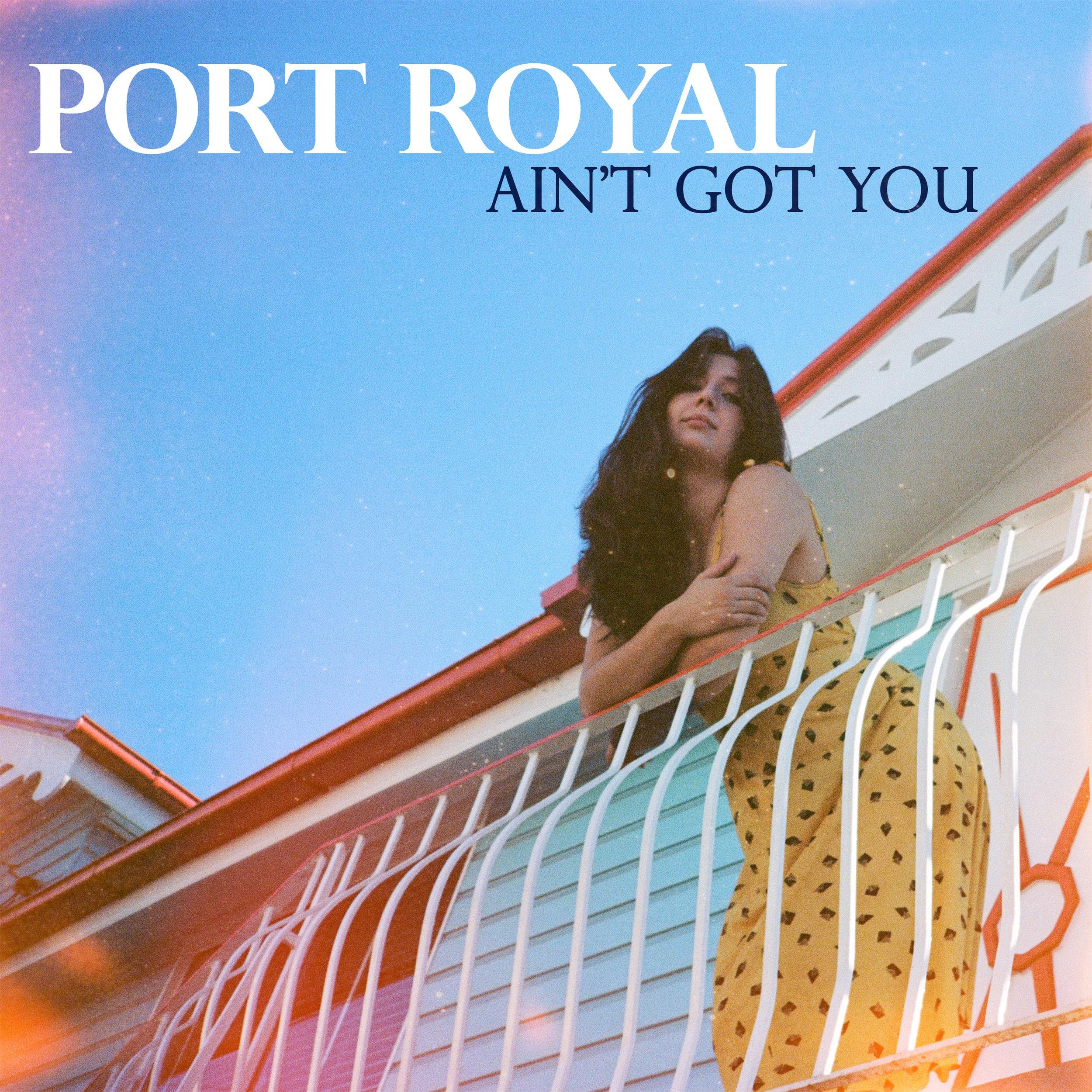 Port Royal - Ain't Got You Single Cover.jpg