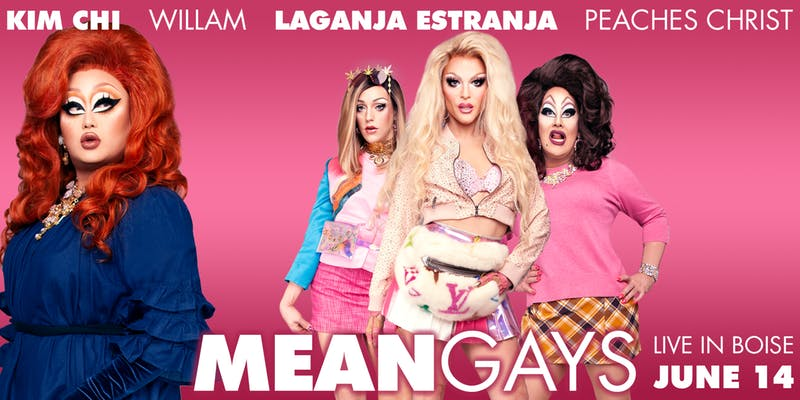 Mean Gays - June 14, 2019The Egyptian Theater | Boise, ID