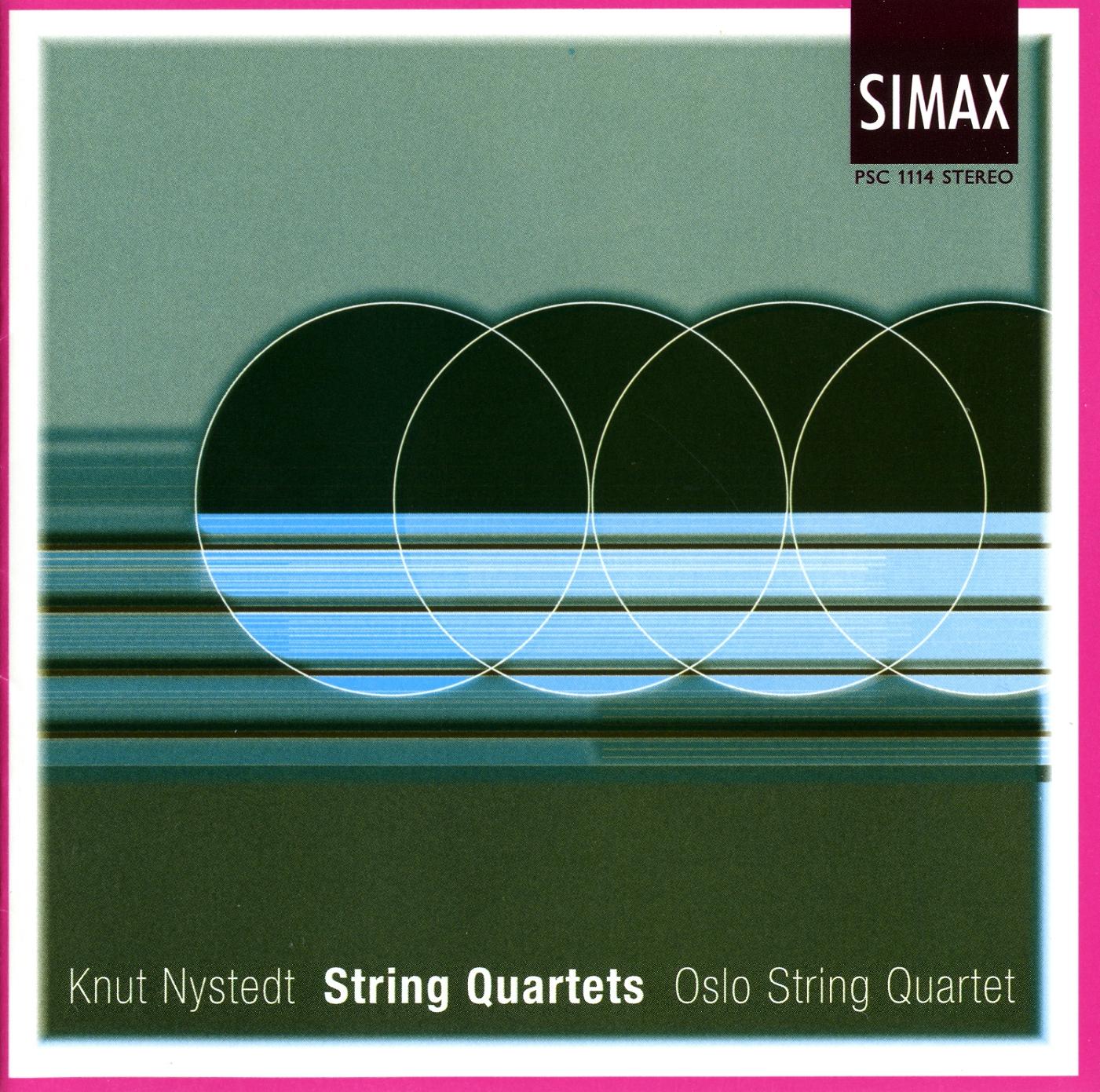 Knut Nystedt:String quartets - Oslo String QuartetRecorded by Pro Musica/ Jørn Pedersen in January 1994 in Salen, SkiProducer: Krzyzstof DrabSIMAX PSC 1114