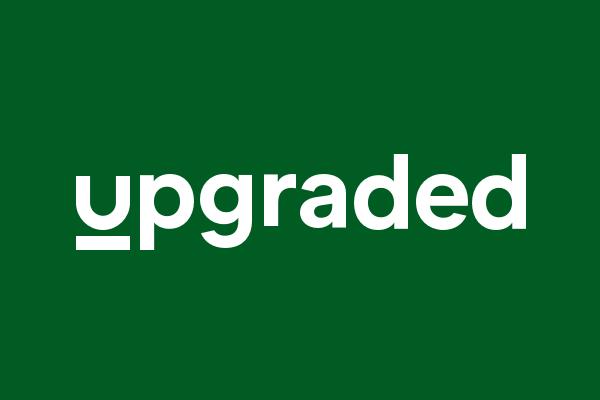 Upgraded