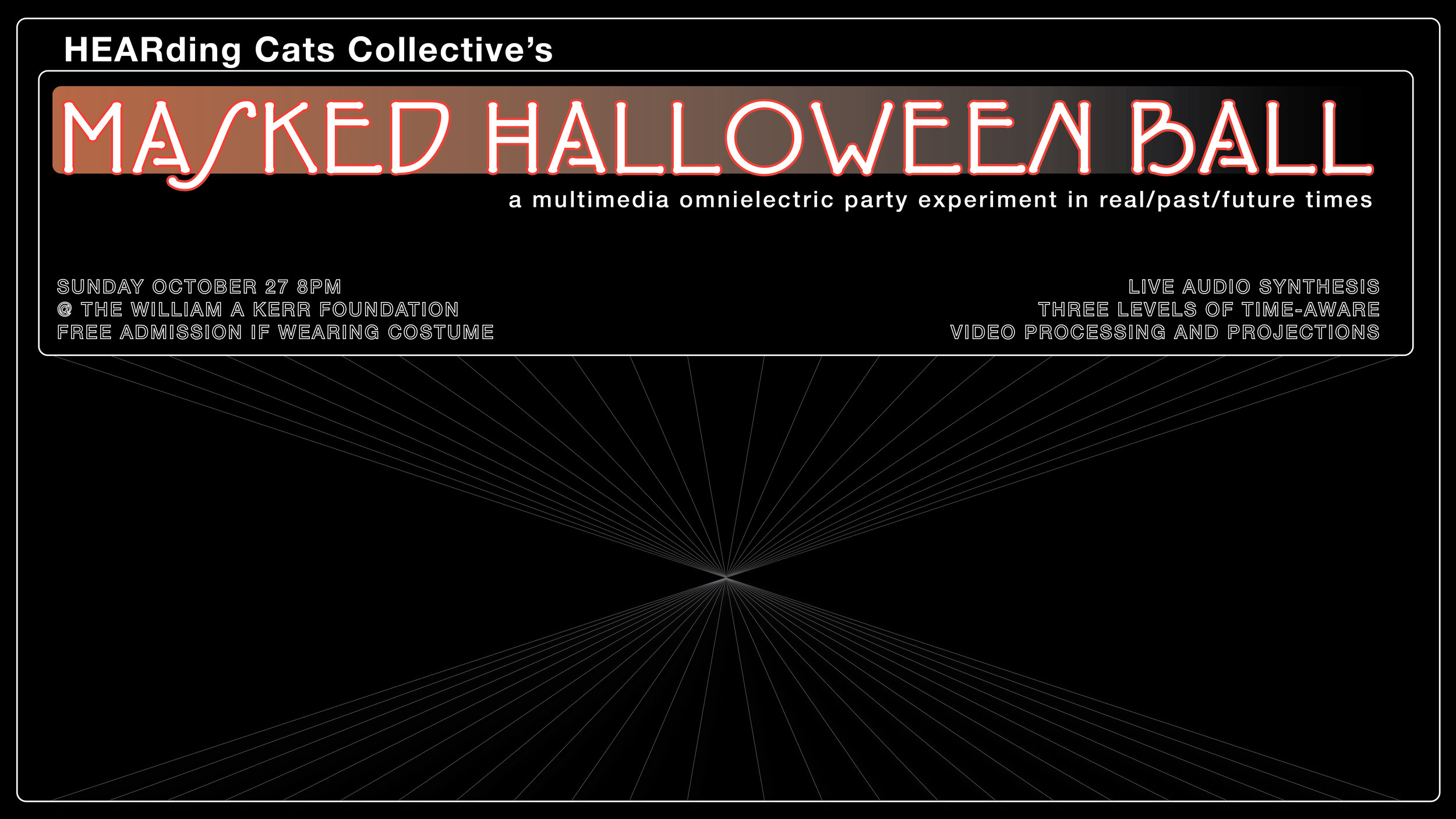 HCC's Masked Halloween Ball - A Multimedia omnielectric party experiment in real/past/future times.October 27, 8PM