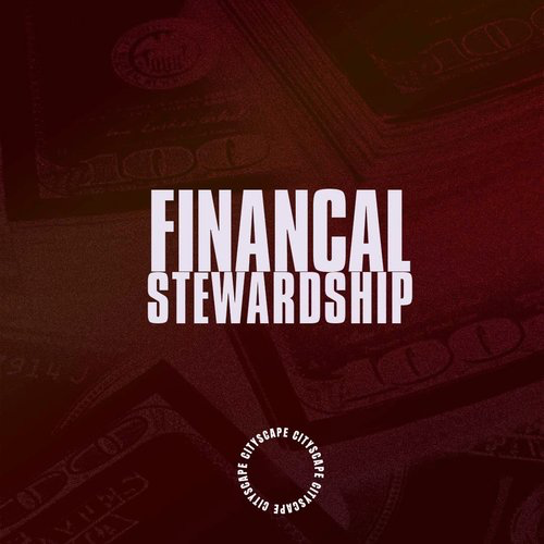 Financial Stewardship Classes - 9 Week Course - Starting May 13th - 6PM