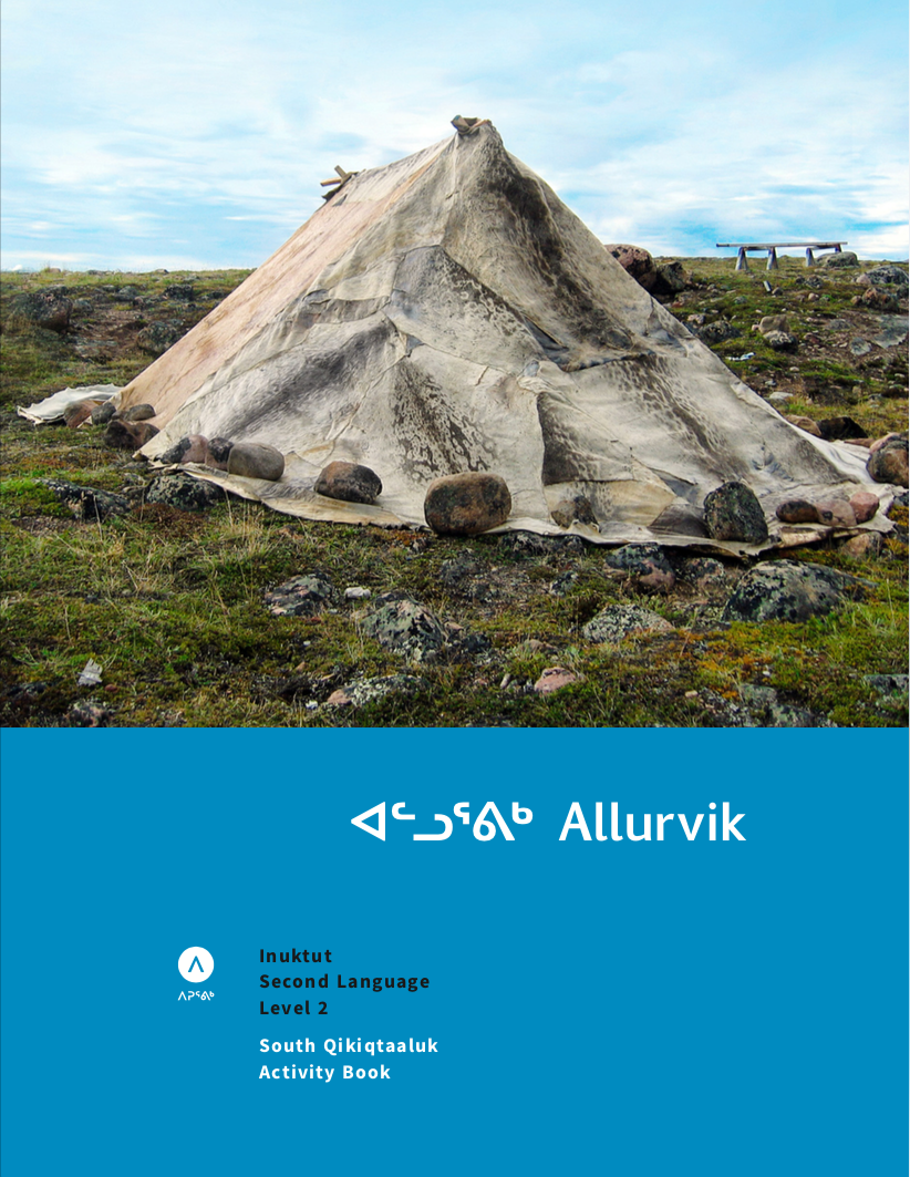 ᐊᓪᓗᕐᕕᒃAllurvik: Inuktut Second Language Level 2 - For those who are ready to take the next step in learning Inuktut. Allurvik provides more advanced vocabulary, dialogues, grammar notes and practice exercises.134 pagesDialects available: North Qikiqtaaluk; South Qikiqtaaluk; Aivilingmiutut; Paallirmiutut; Nattilingmiutut; Inuinnaqtun.Price: $40