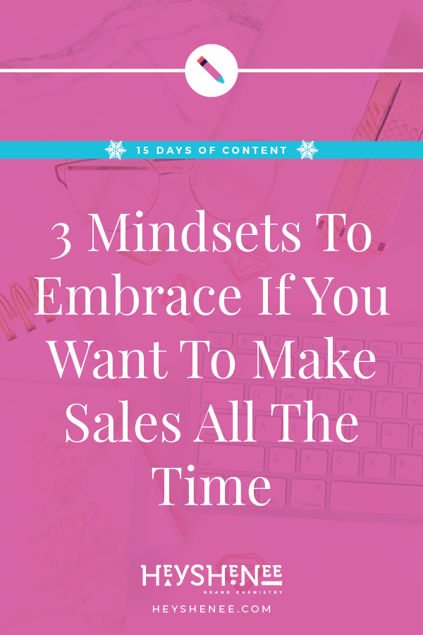 3 Mindsets To Embrace If You Want To Make Sales All The Time V1.jpg