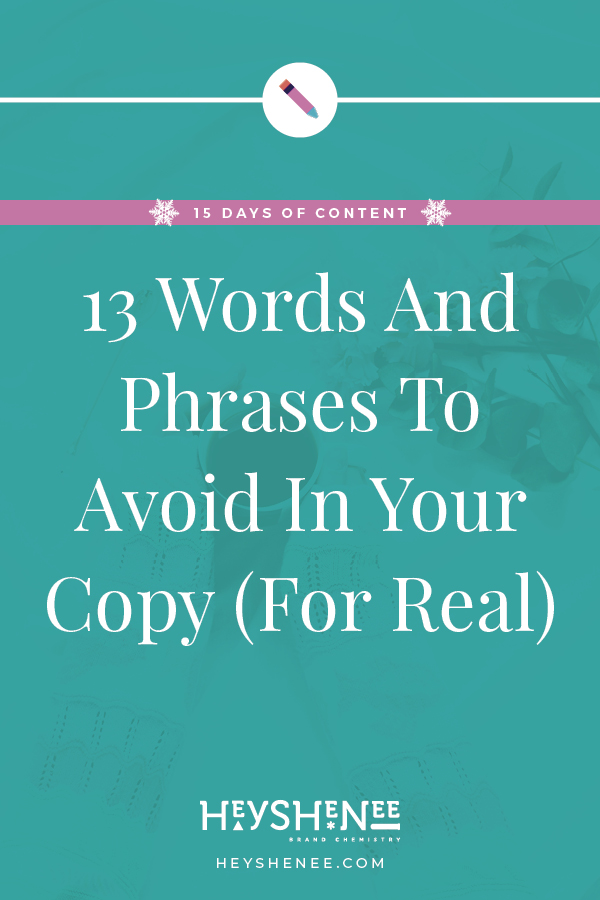 13 Words And Phrases To Avoid In Your Copy (For Real) V1.jpg