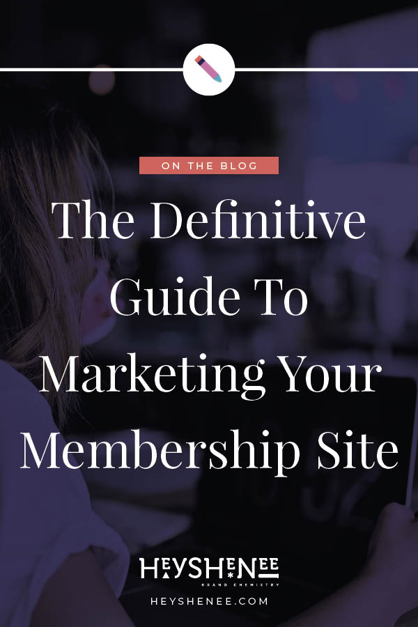 The Definitive Guide To Marketing Your Membership Site Pin 1.jpg