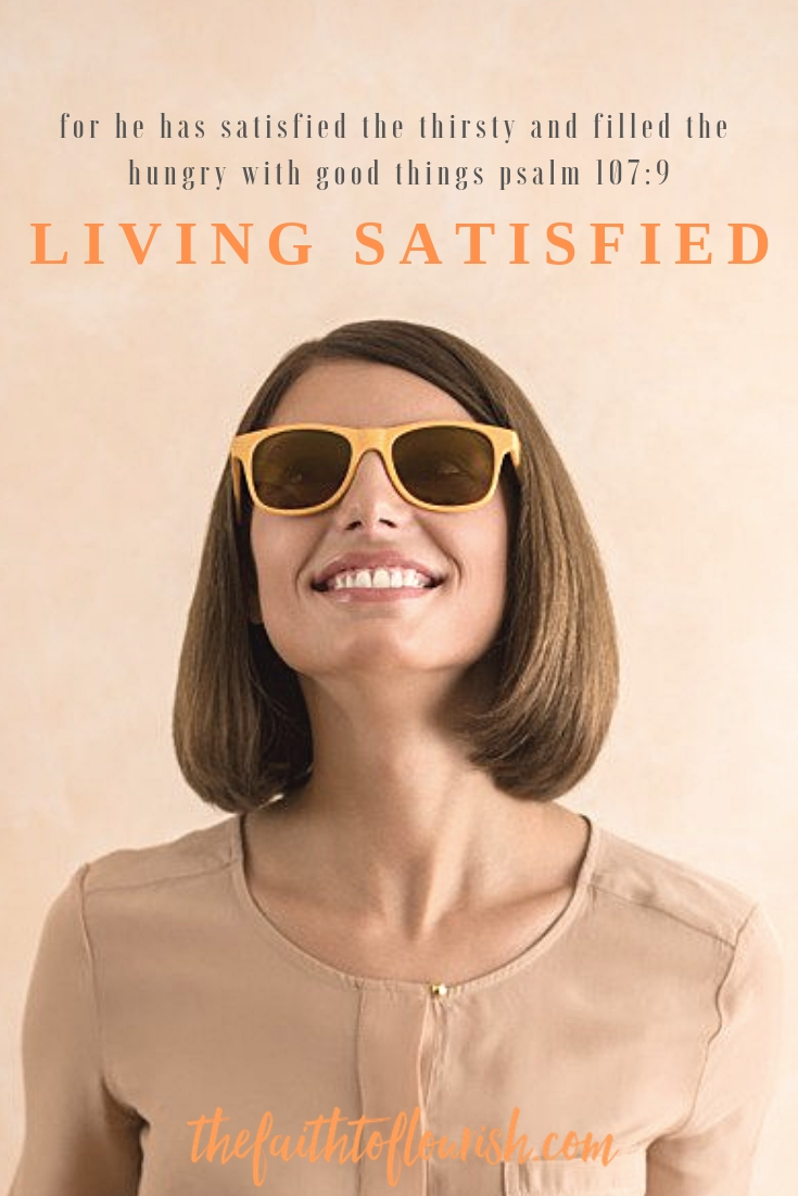 Living Satisfied is not Easy when your FamiLy member is struggling with addiction to drugs, alcohol or with mental illness. You can live in a constant state of wanting more, more money, more love, more happiness. Jesus wants you live a life that is more than satisfactory. He wants you to live satisfied. Dawn R. Ward in this blog from The Faith to Flourish teaches you how to be satisfied with life not matter what is going on. Click here to read more or to pin this post for later.