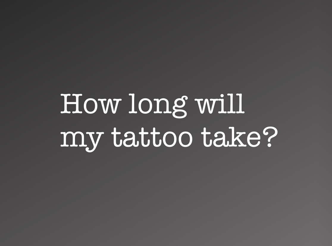 - Minimum charge tattoos can sometimes only take a few minutes to do, but again, this is another question you would have to discuss directly with your artist during your consultation.Every tattoo is different and every client is different so it is difficult to say exactly how long any tattoo will take.
