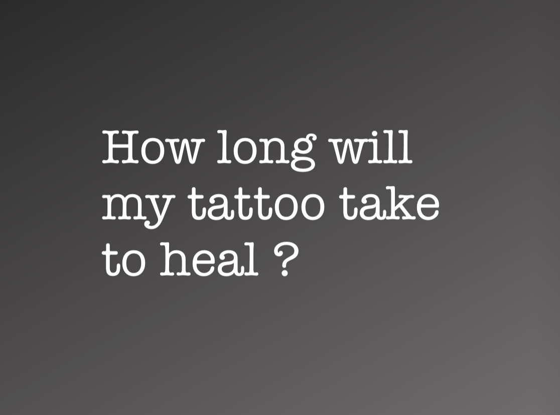 - It usually takes about 3 weeks for a tattoo to fully heal.However all of our clients are different people, of different ages who live different lives so pinpointing an exact time that applies to everyone is difficult.