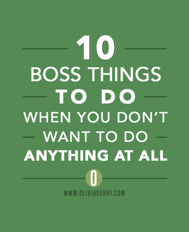 oliviaderbydotcom_productivity_10bossthingstodo.png