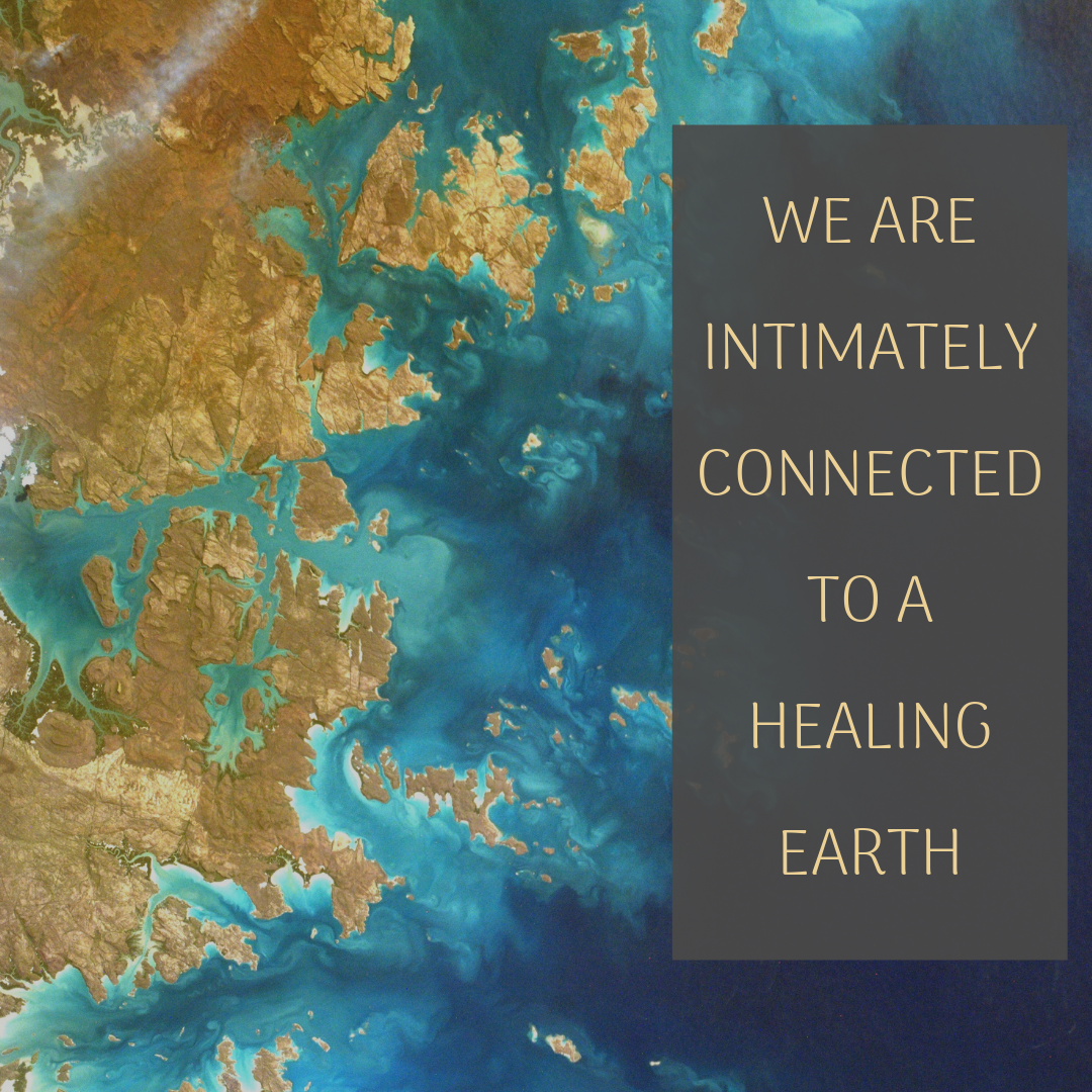 we are intimately connected to a healing Earth.png