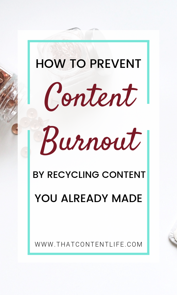 Preventing content burnout by repurposing your content