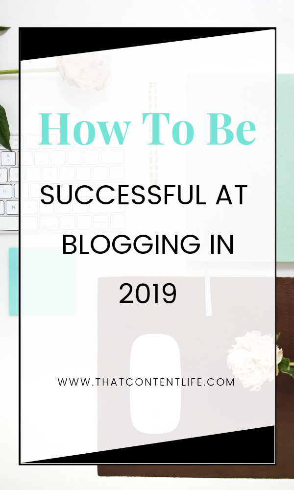 How to be successful at blogging in 2019
