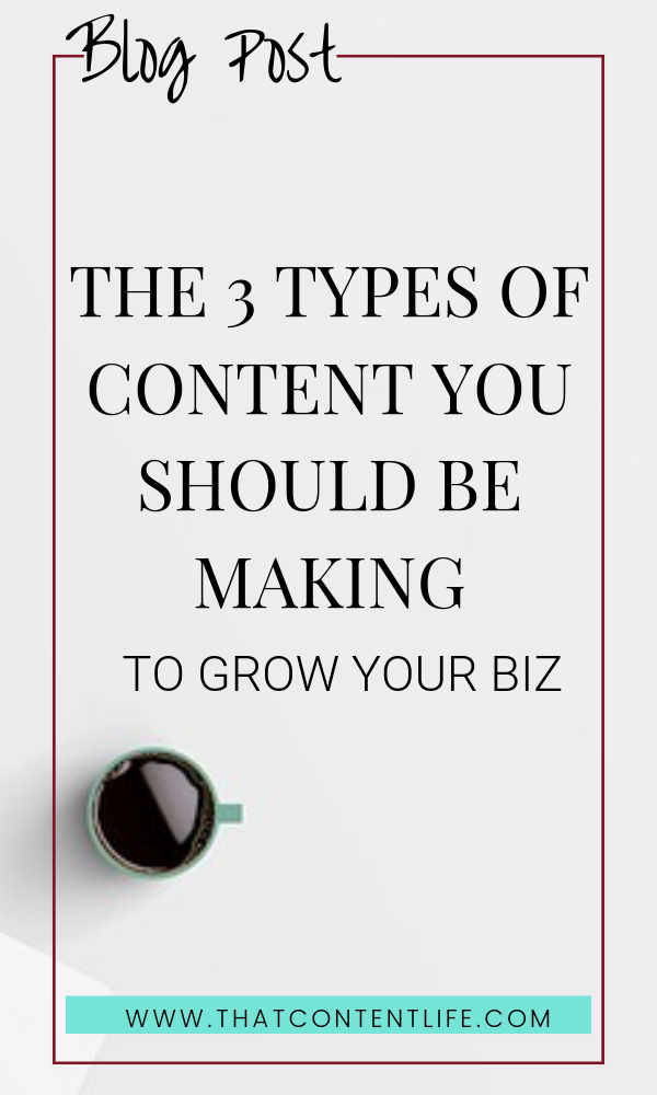 The 3 types of content you should be creating to grow your online business