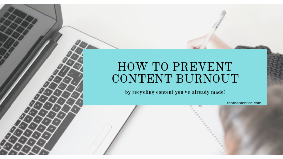 How To Never Run Out Of Ideas for Content and reuse the content you've already created