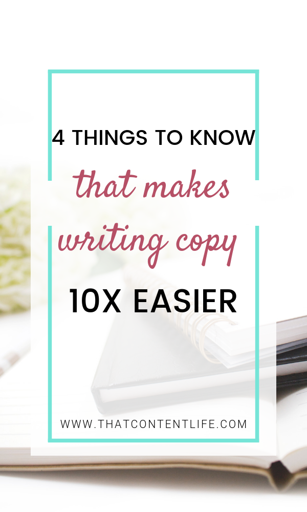 4 things to know before writing any copy -that content life