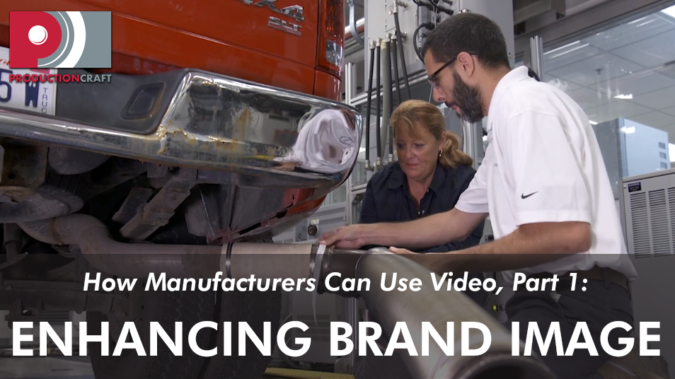 How manufacturers can use video, part 1_enhancing brand image_brand awareness.png