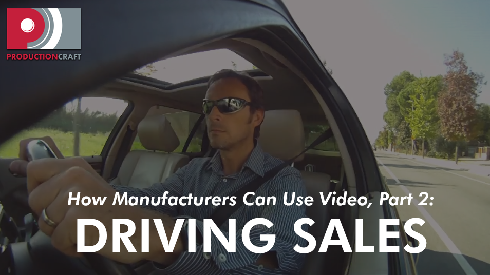 How manufacturers can use video, part 2_driving sales.png