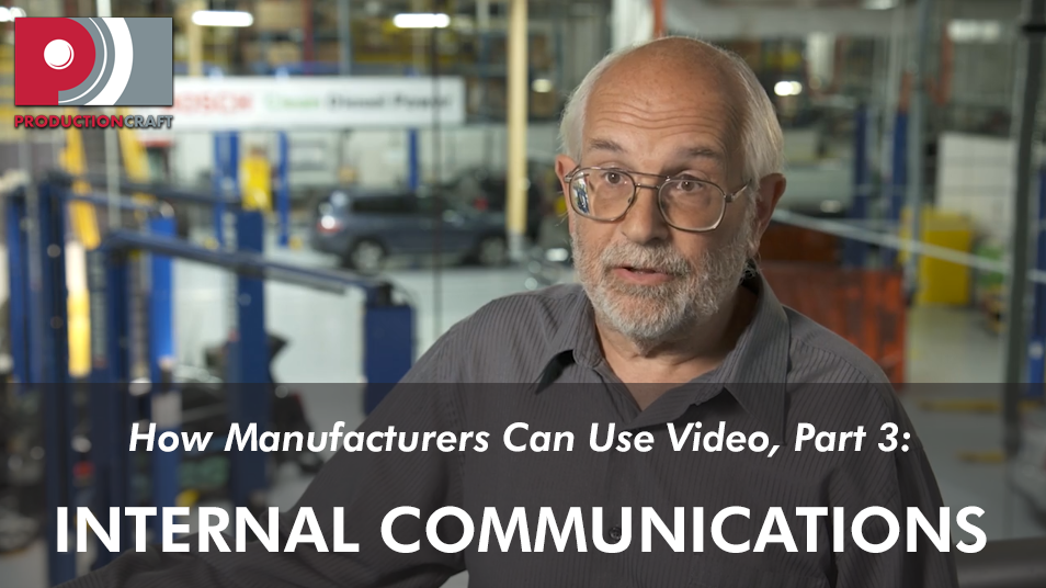 How manufacturers can use video, part 3_Using video for internal communications_Production Craft_Chicago Video Production Studios.png