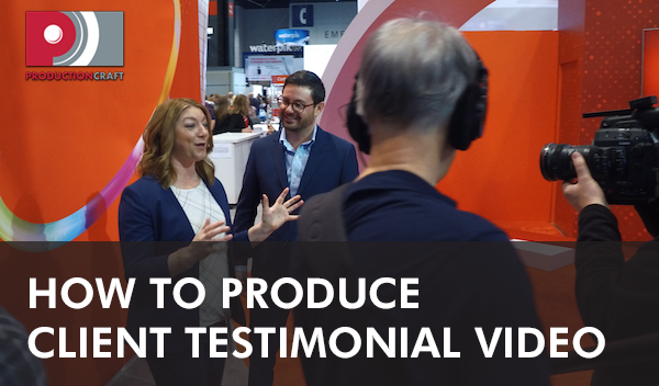 How to produce Client Testimonial Videos_Production Craft_Digital Video Studio Chicago.png