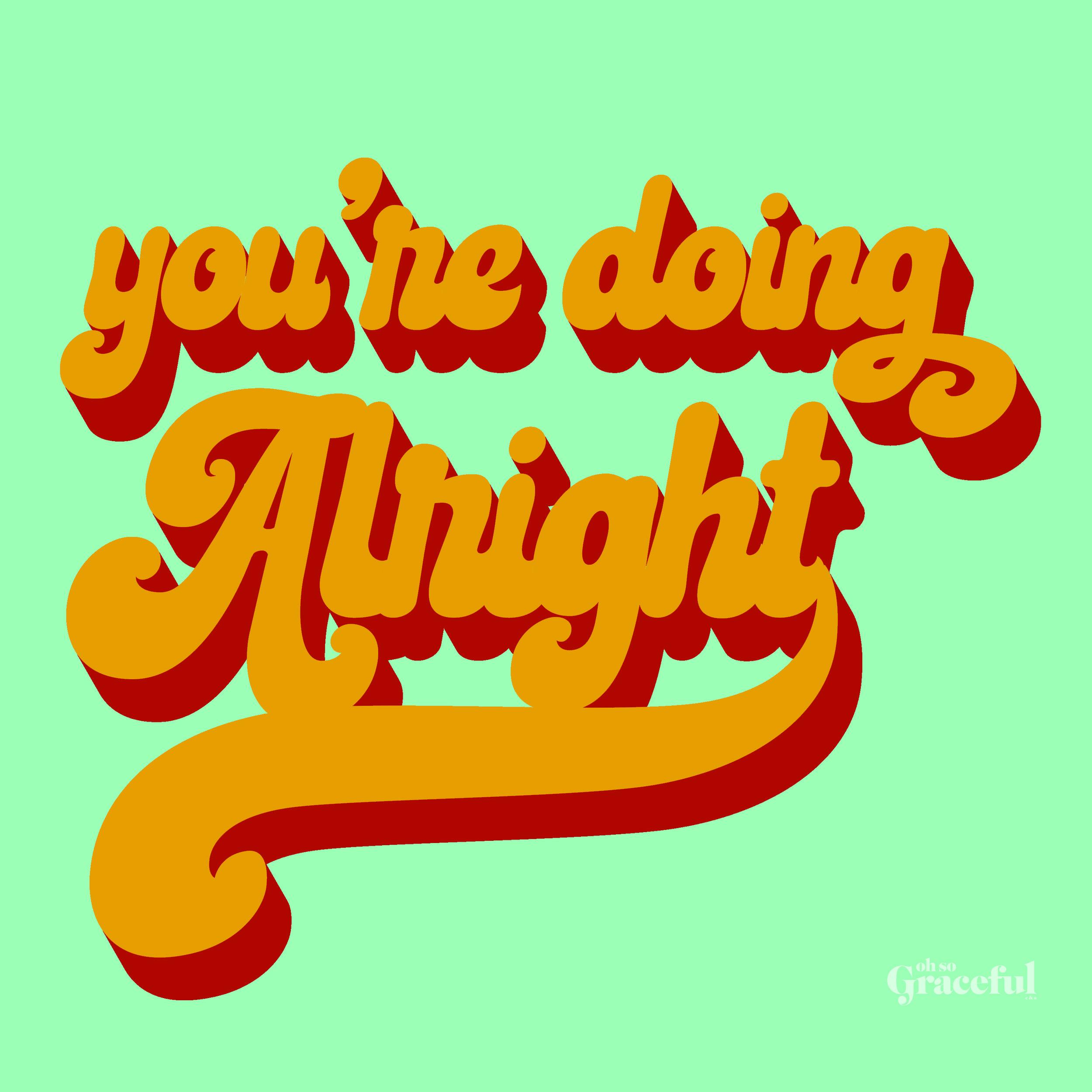 youredoingalright.jpg
