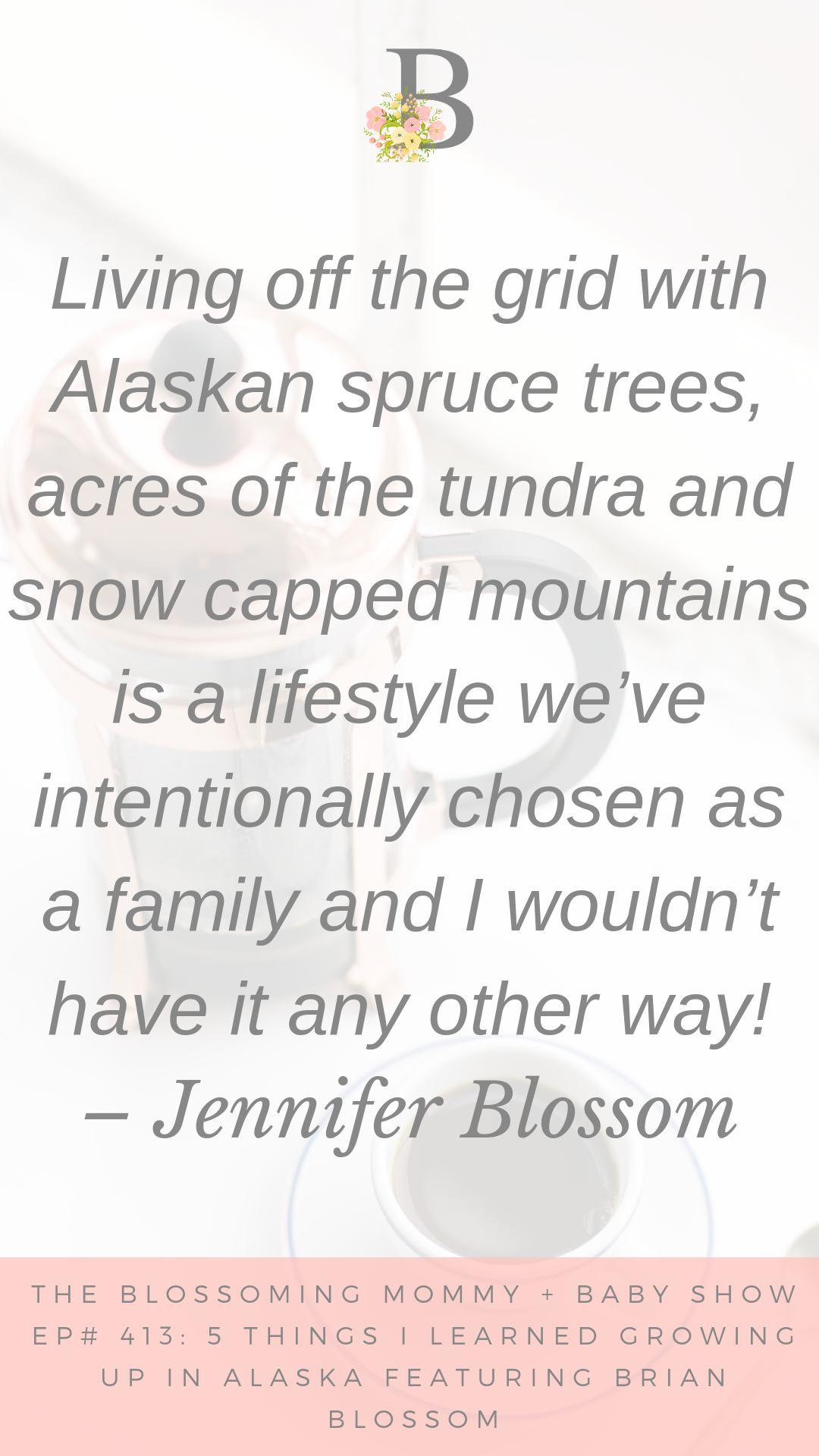 413 5 Things I learned growing up in Alaska featuring Brian Blossom!.png