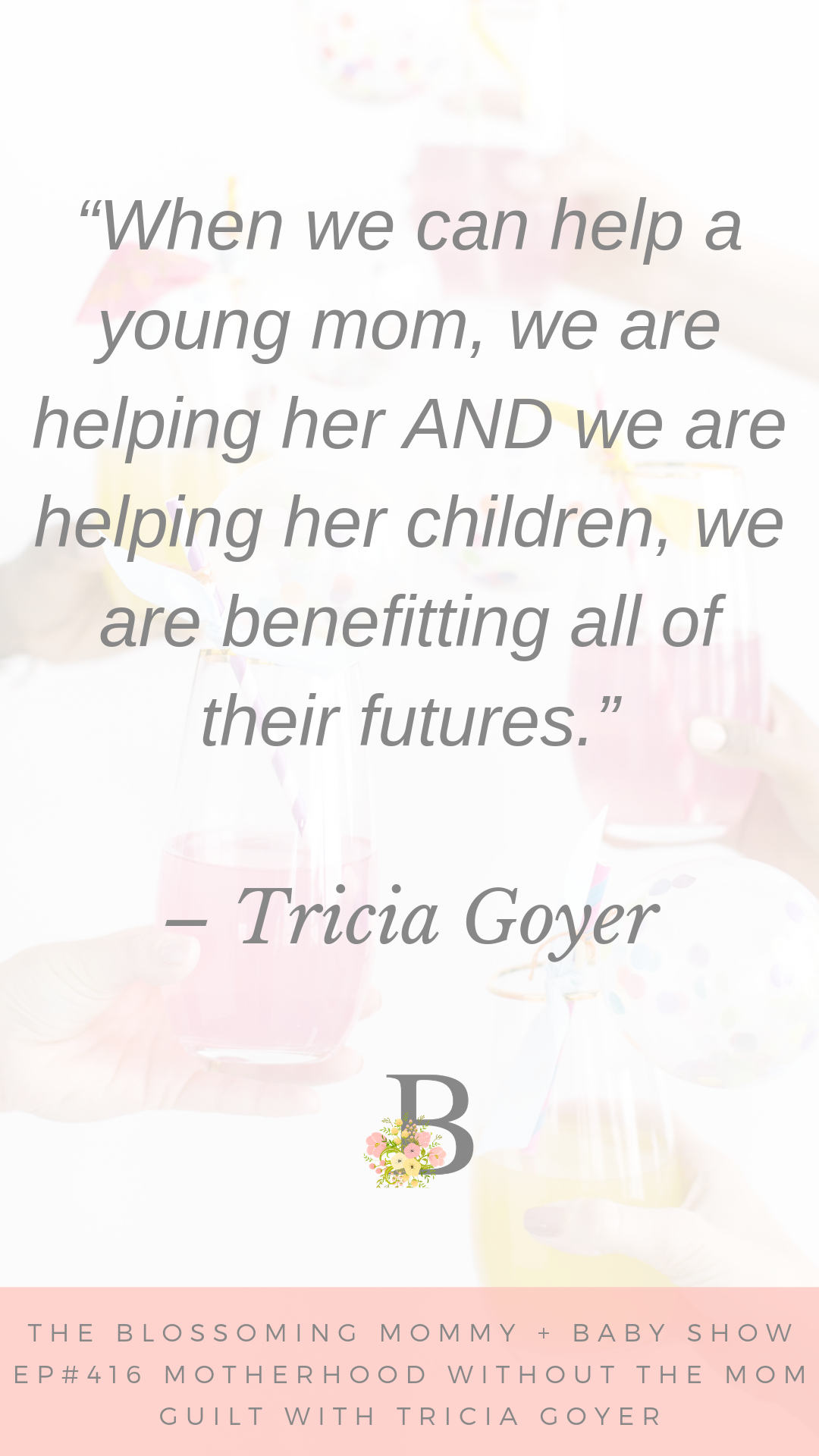 416 Motherhood Without The Mom Guilt With Tricia Goyer.png