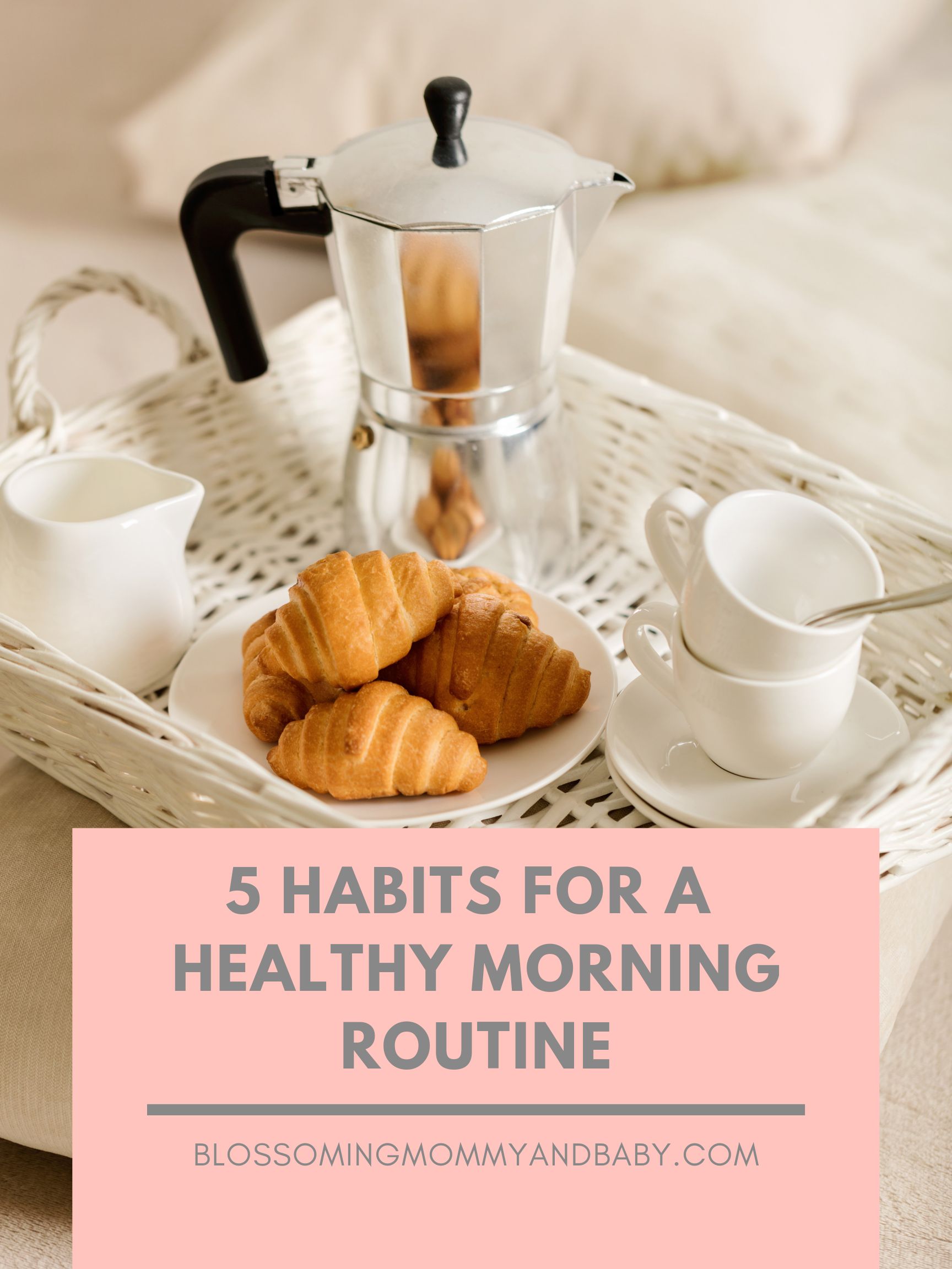 5 Habits for a healthy morning routine