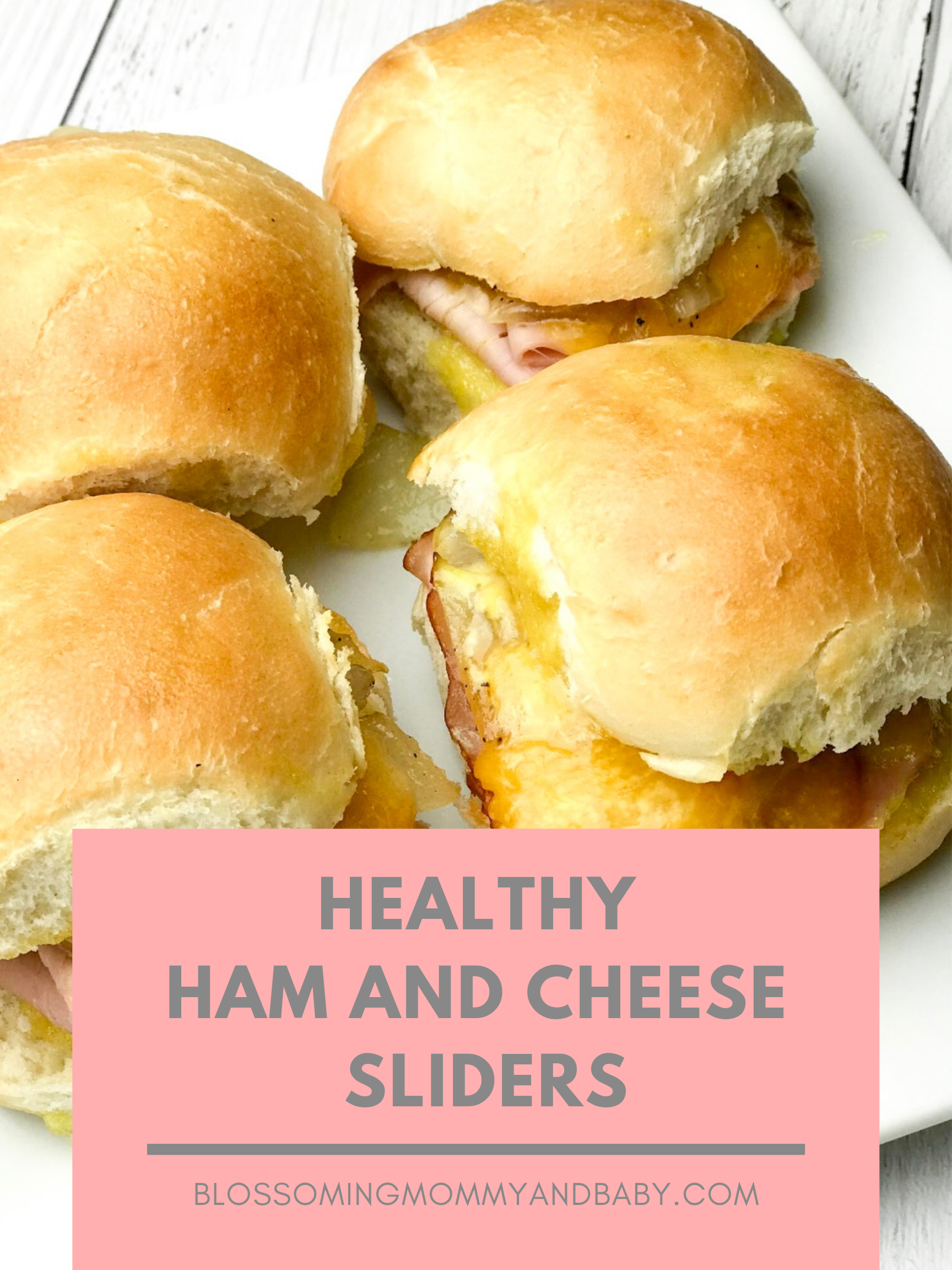 HAM AND CHEESE SLIDERS | Blossoming Mommy and Baby