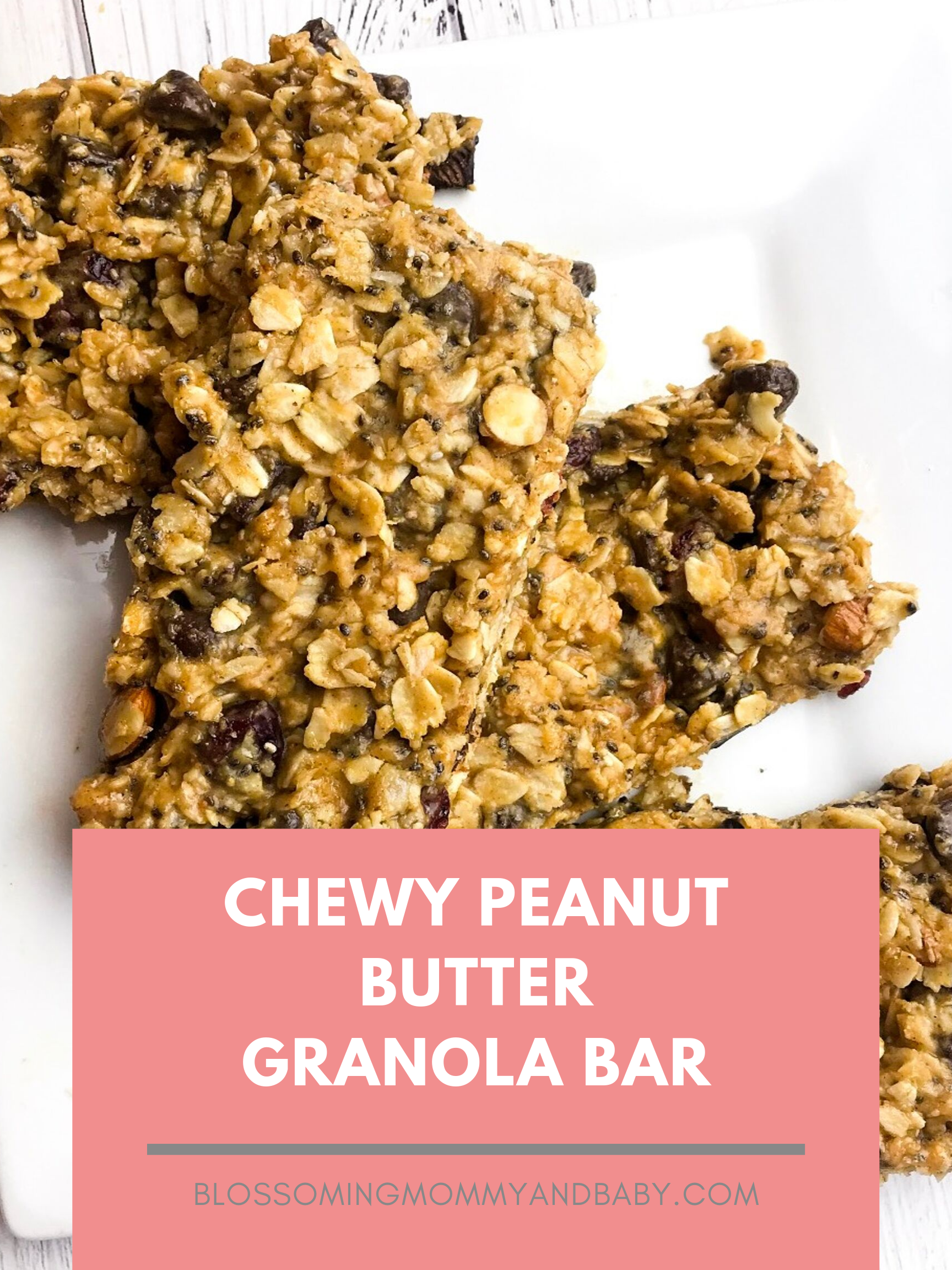 Chewy Peanut Butter Granola Bar | Blossoming Mommy and Baby