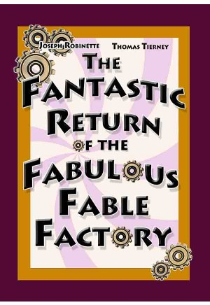 The fantastic return of the fabulous Fable Facotry.jpg
