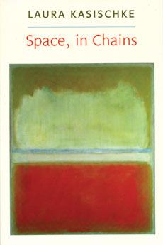 """Laura Kasischke's """"Space, in Chains"""""""