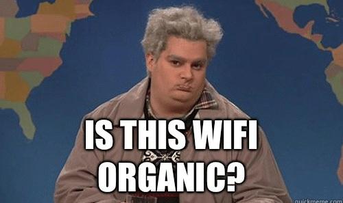 is-this-wifi-organic-quick-meme-com-19299476.jpg