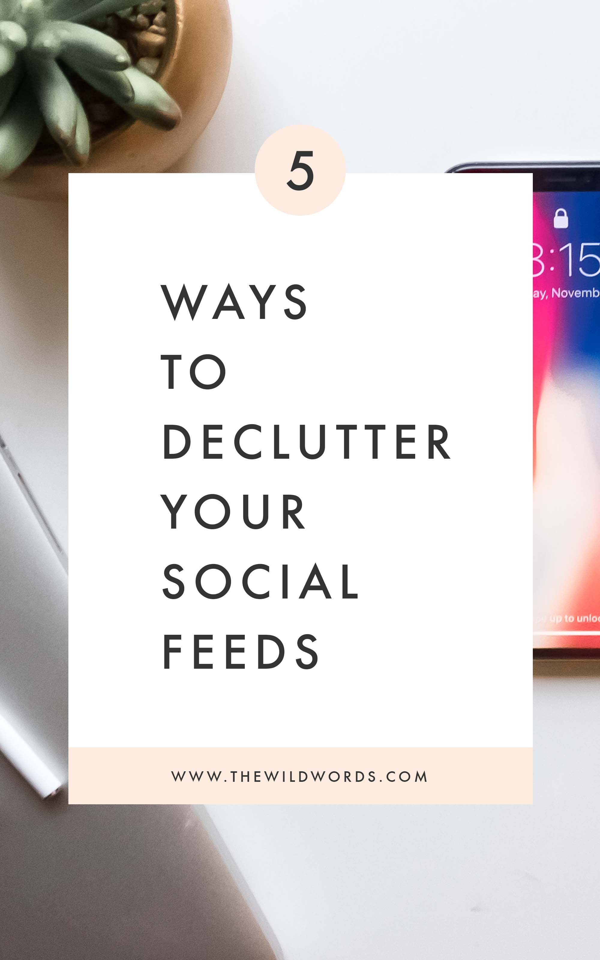 5 Ways to Declutter Your Social Media Feeds