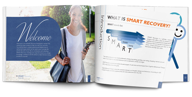 SMART Manuals - - Self-help handbooks suitable for any addictive behaviour- Learn the SMART Recovery 4-Point Program®- Easy-to-use exercise worksheets- Evidence-based tools and techniques- Available in multiple languages and formats