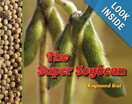 The Super Soybean - From feed to food to fuel and more, soybeans are used for a variety of things that we come into contact with each day. In addition to its edibility, the super plant is used to make plastics, medicines, inks, fuels, soaps and many other products.The Super Soybean, by Raymond Bial, celebrates the humble soybean as a major U.S. export and renewable natural resources. Find out how big of an impact soybeans have on your family's daily life through cultivation descriptions and references to the many uses of the plant.This is more than the average picture book for kids ages 8-11 years. They will enjoy this book filled with both colorful photos and informational text about soybean growth, harvest and consumption.