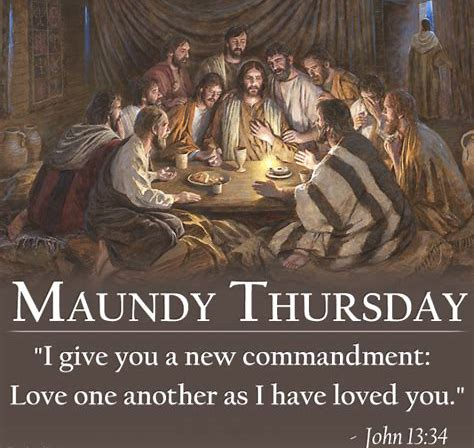 Maundy Thursday - Maundy Thursday or Holy Thursday is the day that we celebrate the Last Supper, at which Christ instituted the Sacrament of Holy Communion. Our service is the Thursday before Easter Sunday.