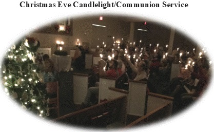 Christmas Eve Candle Light Service - Christmas Eve Candle Light Service is when we celebrate the birth of Christ. We have a candlelight service of lessons and carols. Communion will be served. All are invited to join us.
