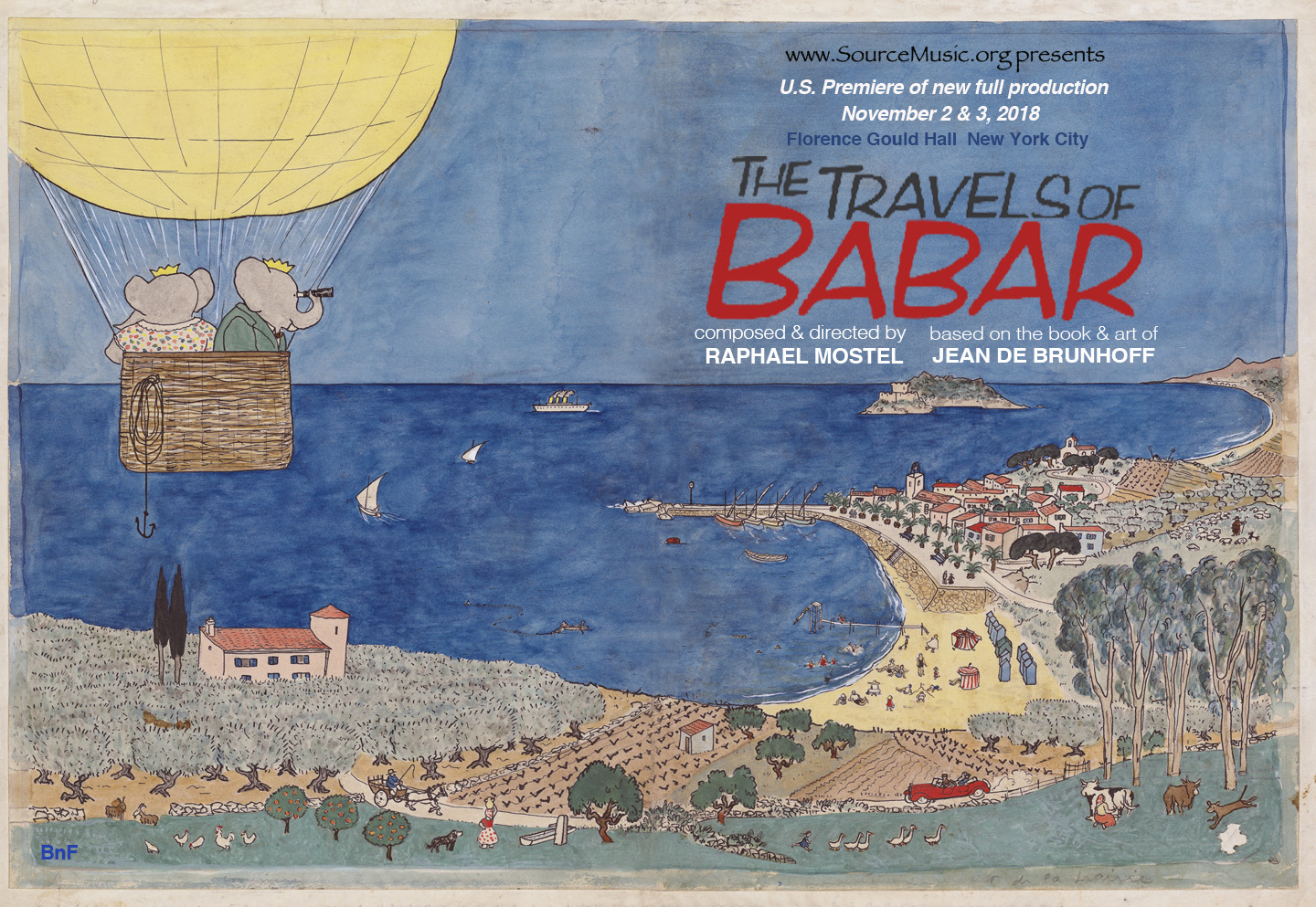 Poster for Source Music, Inc. U.S. Premiere of full new Florence Gould Foundation production complete, at Florence Gould Hall, French Institute Alliance Française, NYC, November 2018.  Image credit: Jean de Brunhoff original watercolor from  Le Voyage de Babar , Collection Bibliothèque nationale de France, used with permission